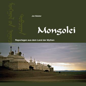 Mongolei – Reportagen aus dem Land der Mythen