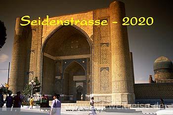 Wandkalender - Seidenstraße 2020, Seidenstrasse, Zentralasien, Kalender, Wandkalender, Usbekistan, Kirgistan, Kirgisien, China, Kirgisistan, Architektur, Menschen, Bauwerke