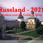 2021, Wandkalender - Russland - Moskau und der Goldene Ring, Kalender, Reise, Kreml, Kirche, orthodox, Kirchen, Urlaub, Bilder, Foto, Europa, Osteuropa, Suzdal, Susdal, Nerl, Jaroslawl, Uglitsch, Wladimir, Moskau, Rußland, Russland, Goldener Ring, Goldene Ring