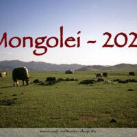 Wandkalender - Mongolei 2021, Kalender, Fotos, Bilder, Natur, Landschaft, Wüste, Jurte, Pferd, Stille, Ruhe, entspannen, Nomaden, Reiter, Yak